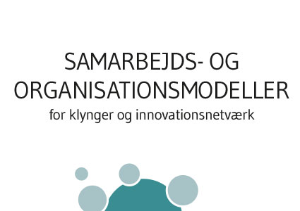 Samarbejds- og Organisationsmodeller for Klynger og Innovationsnetværk 2018