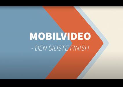 Mobilvideo – den sidste finish